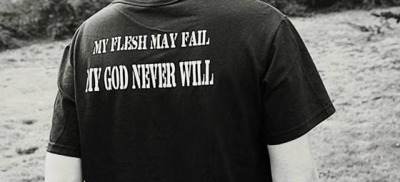 my flesh may fail my God never will