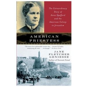 American Priestess: The Extraordinary Story of Anna Spafford and the American Colonies
